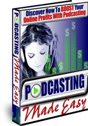 Product picture Podcasting Made Easy - Start Raking In The Profits That Are Spilling Out Of The Podcasting Industry
